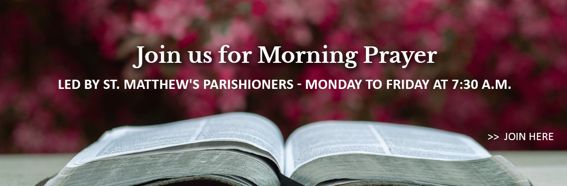 Join us for Morning Prayer at St. Matthews Anglican Church in Ottawa, Ontario. The short contemplative service is led by St. Matthews parishioners, Monday to Friday at 7:30 a.m.. Select this link to be taken to our YouTube Daily Office playlist