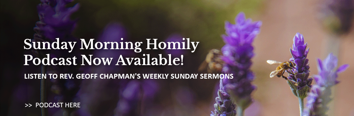 Listen to the Sunday morning homily from St. Matthews Anglican Church, Ottawa, Ontario, at your convenience!  Select this link to be taken to our sermon podcast page.